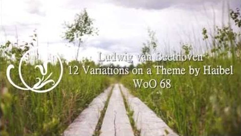 Beethoven 12 Variations on a Theme by Haibel WoO 68