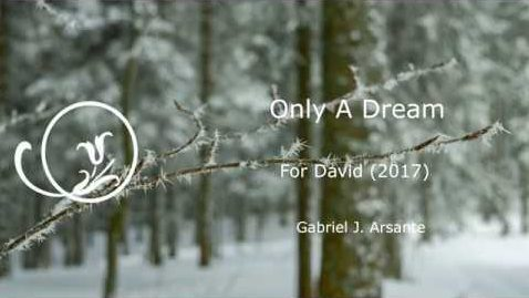 Only A Dream – For David